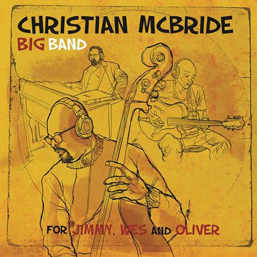 Christian McBride Big Band – For Jimmy, Wes and Oliver