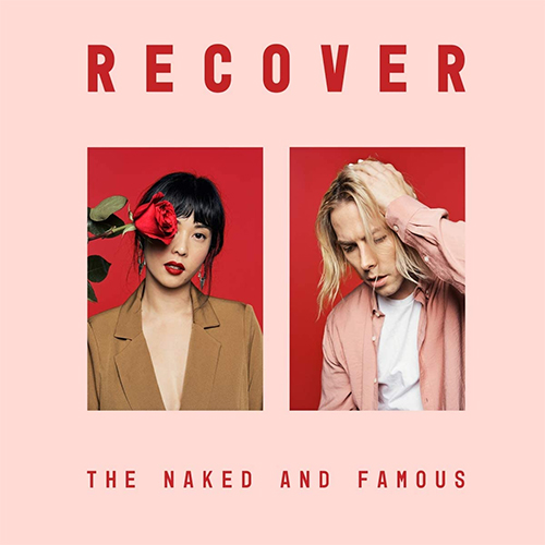The Naked And Famous - Recover