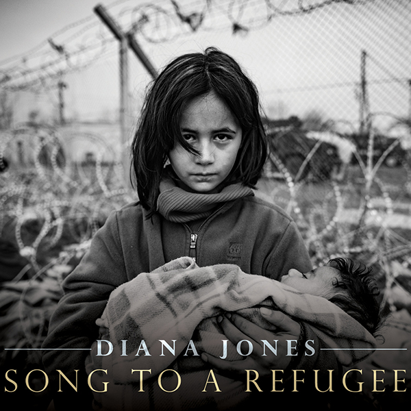 Diana Jones - Song To A Refugee