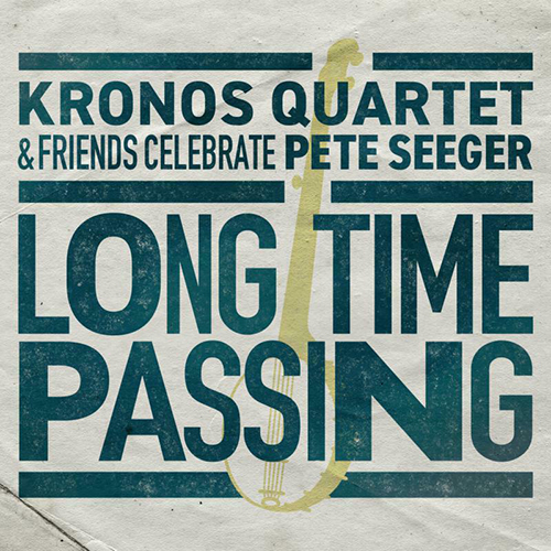 Kronos Quartet - Long Time Passing