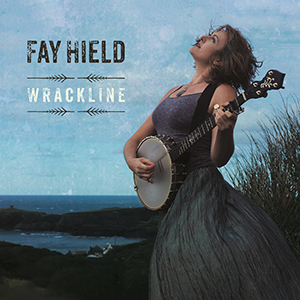 Fay Hield - Wrackline