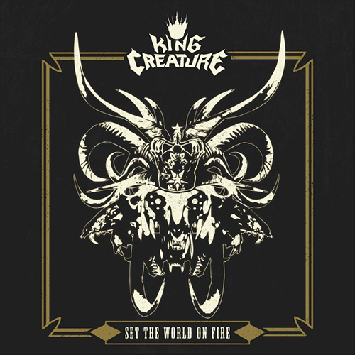 King Creature - Set The World on Fire