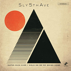Sly5thAve - Super Rich Kids / Hold On We're Going Home