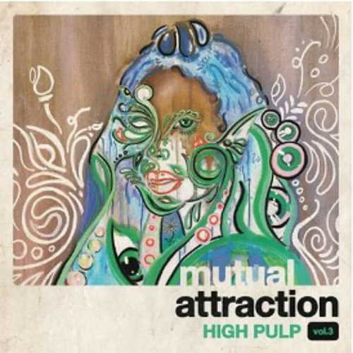 High Pulp - Mutual Attraction Vol. 3