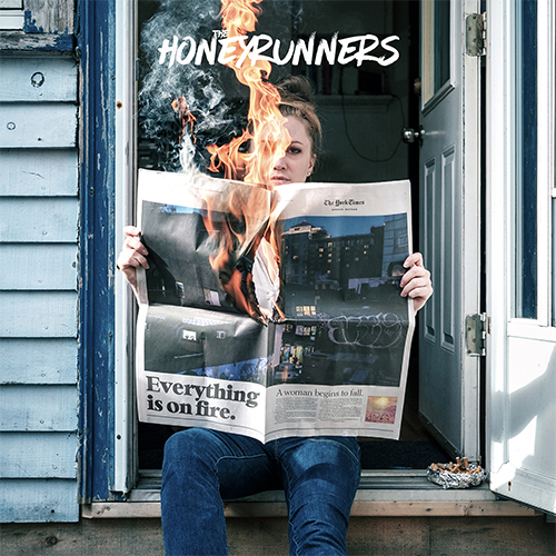 The Honeyrunners - Everything Is On Fire